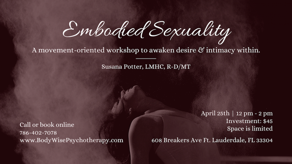 Embodied Sexuality | a movement oriented workshop to awaken desire & intimacy within | Ft. Lauderdale Florida